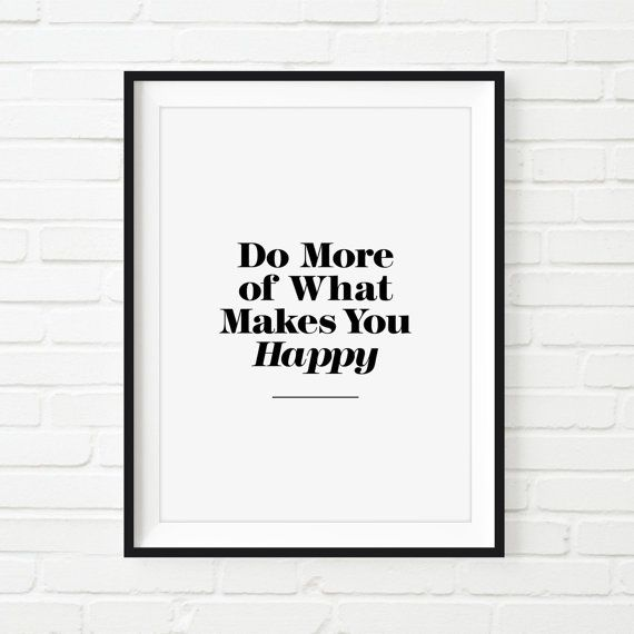 """Digital Download Typography Print Wall Decor """"Do More of What Makes You Happy"""" Instant Download Printable Art Wisdom Home Decor"""