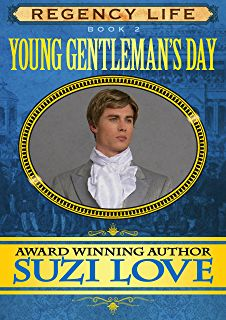 Young Gentleman's Day: Book 2 Regency Life Series by Suzi Love. Kindle Edition.