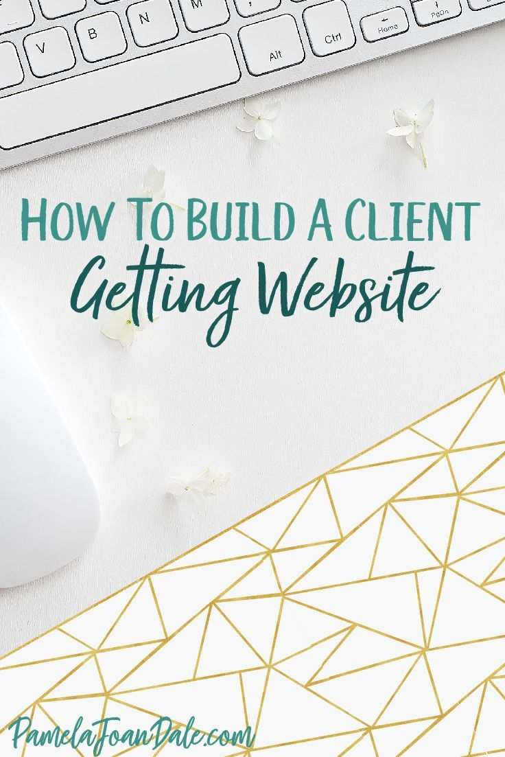 How To Build A Client Getting Website Lead Generation Web Design Quotes Web Design