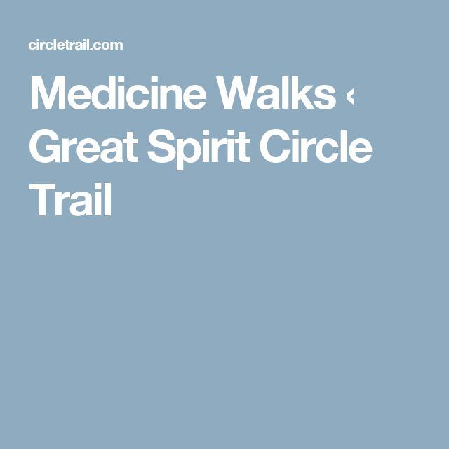 Medicine Walks ‹ Great Spirit Circle Trail