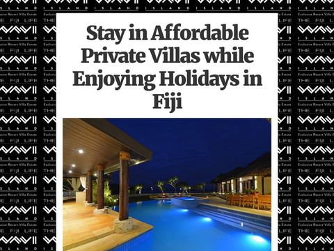 The Fiji Life is quite affordable in price contrary to their speculative amenities. Thus, the guests are getting the chance to enjoy their holidays at private villas without paying much. Contact at: +61419116642.