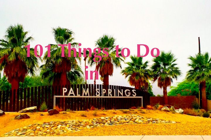 101 Things to Do in Palm Springs