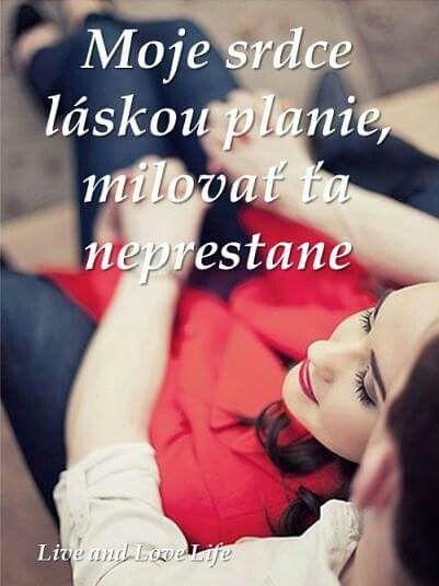 Moje srdce láskou planie, milovať ťa neprestane