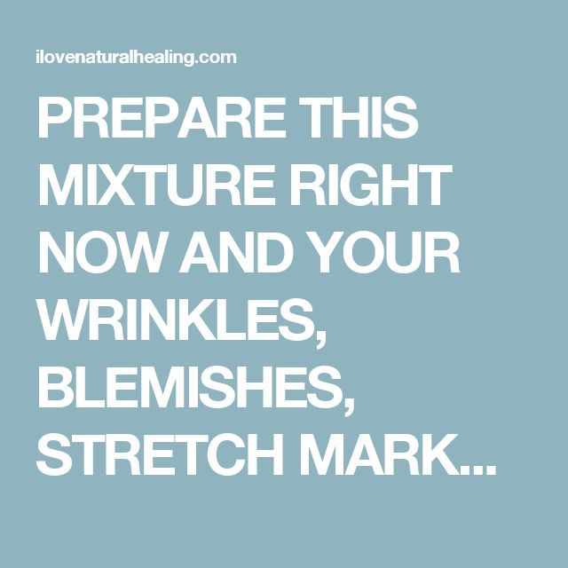 PREPARE THIS MIXTURE RIGHT NOW AND YOUR WRINKLES, BLEMISHES, STRETCH MARKS AND BURNS WILL MAGICALLY DISAPPEAR! - I Love Natural Healing