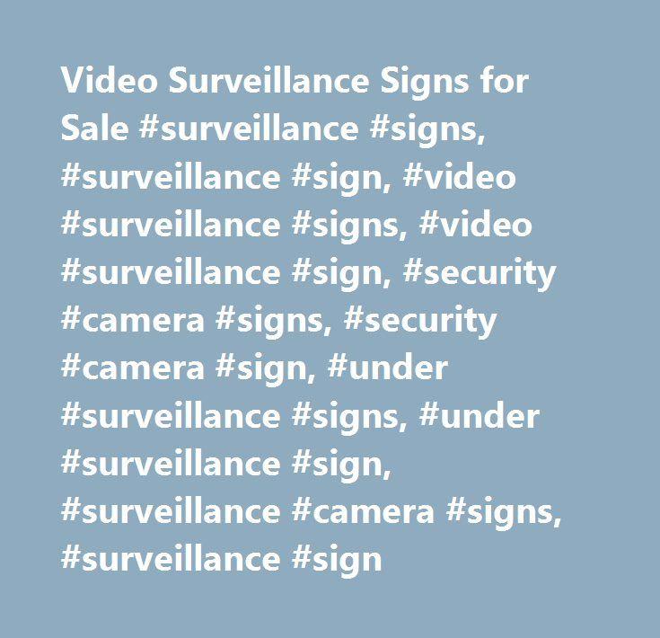 Video Surveillance Signs for Sale #surveillance #signs, #surveillance #sign, #video #surveillance #signs, #video #surveillance #sign, #security #camera #signs, #security #camera #sign, #under #surveillance #signs, #under #surveillance #sign, #surveillance #camera #signs, #surveillance #sign http://mauritius.nef2.com/video-surveillance-signs-for-sale-surveillance-signs-surveillance-sign-video-surveillance-signs-video-surveillance-sign-security-camera-signs-security-camera-sign-under-surveil…