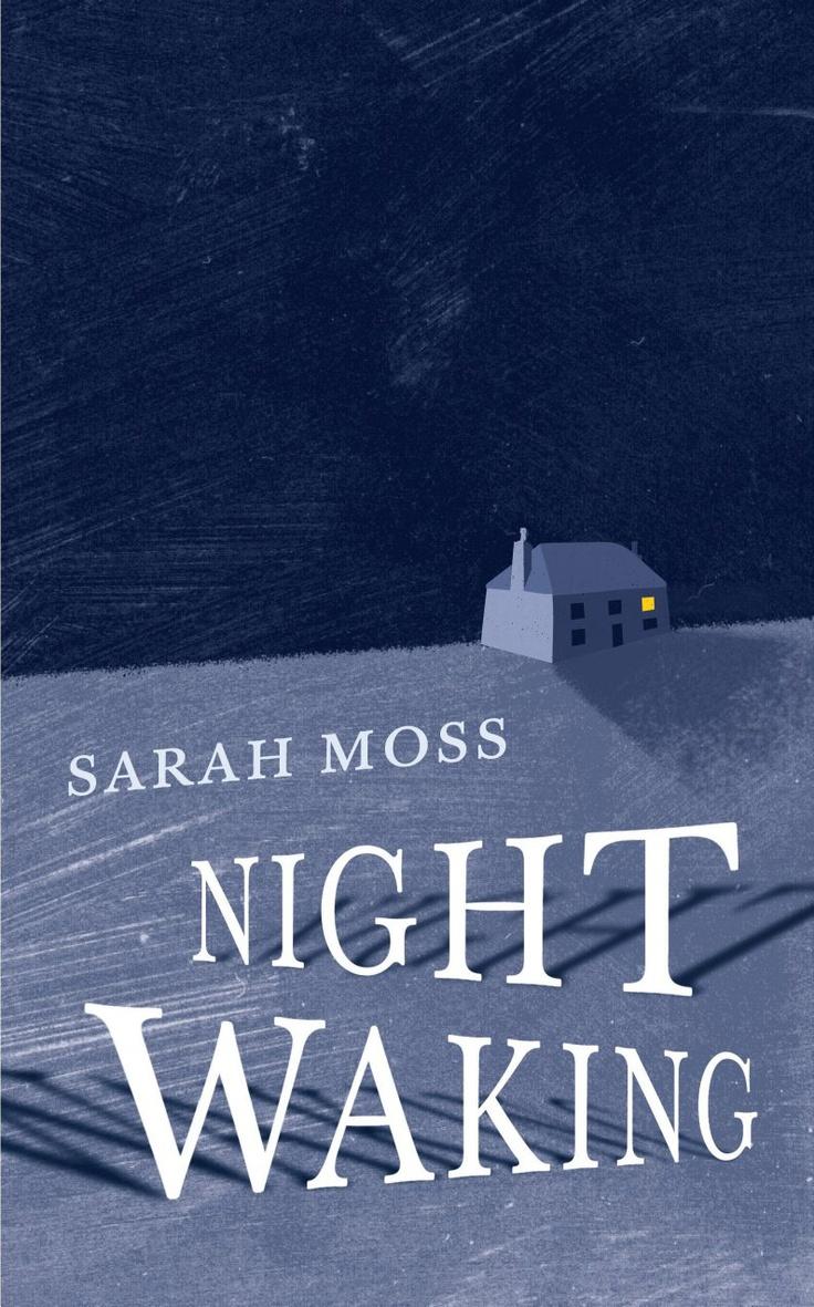"""Sarah Moss """"Night Waking"""""""