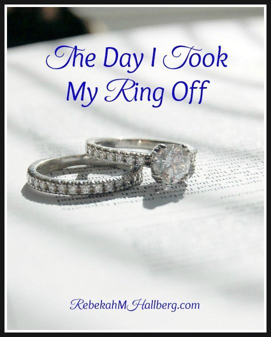 The Day I Took My Ring Off - What I'm learning about marriage. Plus, some resources to strengthen our marriages || rebekahmhallberg.com
