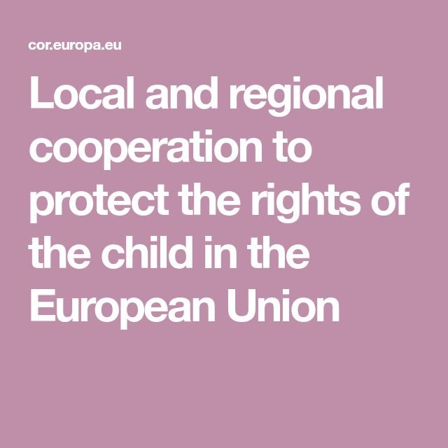 Local and regional cooperation to  protect the rights of the child in the  European Union