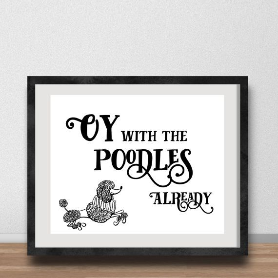 Gilmore Girls Poster- Oy With the Poodles Already Quote Lorelai Gilmore, Rory Gilmore, Dog Lovers, Stars Hollow, Poodle owner gallery wall
