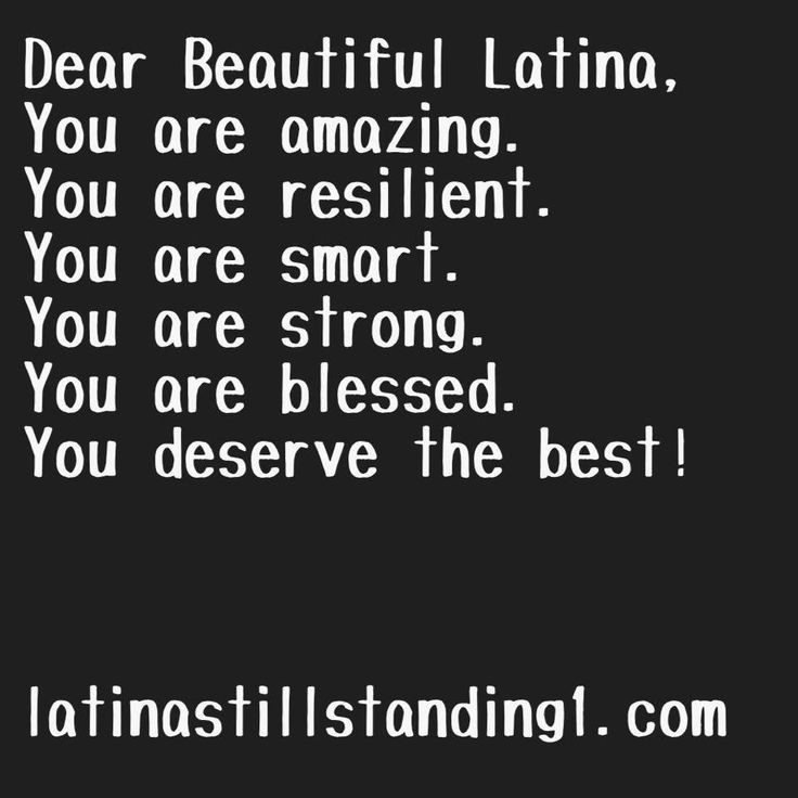 You Are The Best Quotes: Dear Beautiful Latina... You Are Amazing. You Are