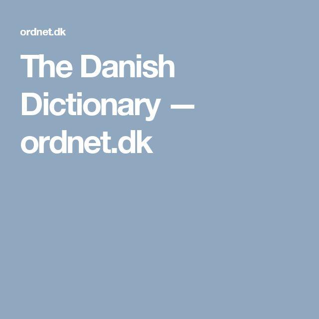 The Danish Dictionary — ordnet.dk