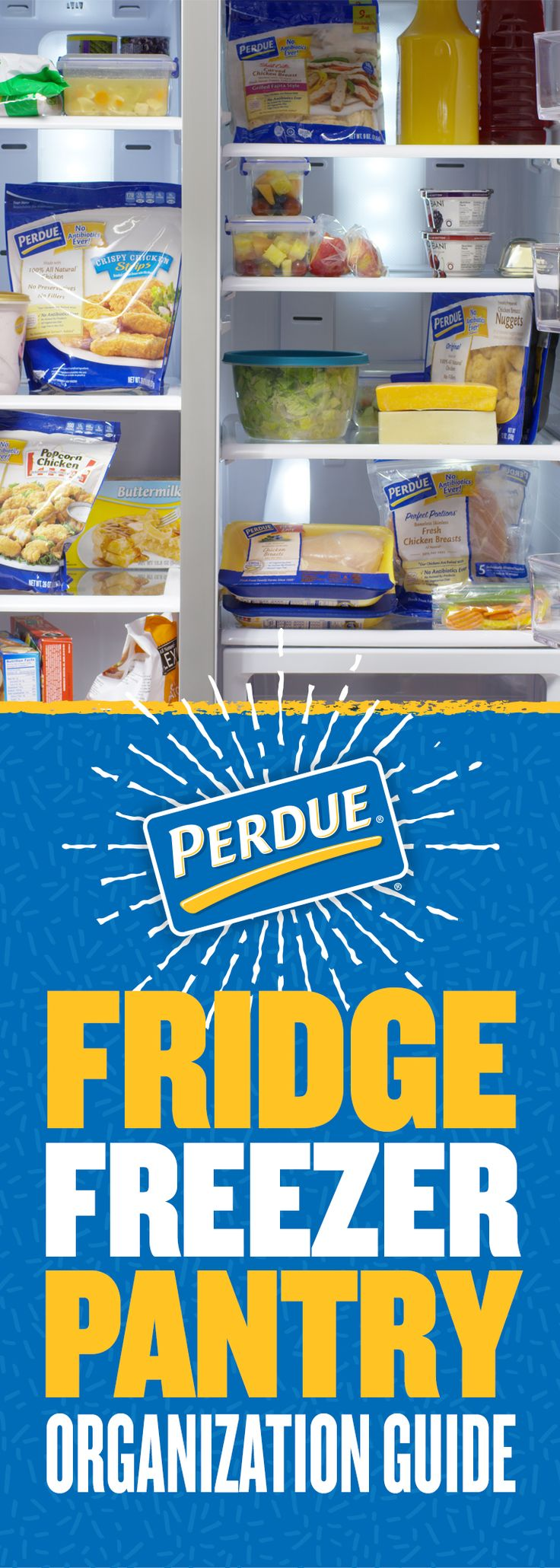 Time to get organized! We've got all kinds of tips and tricks to get your fridge, freezer and pantry more organized than ever. Head over to Perdue.com to check them out!