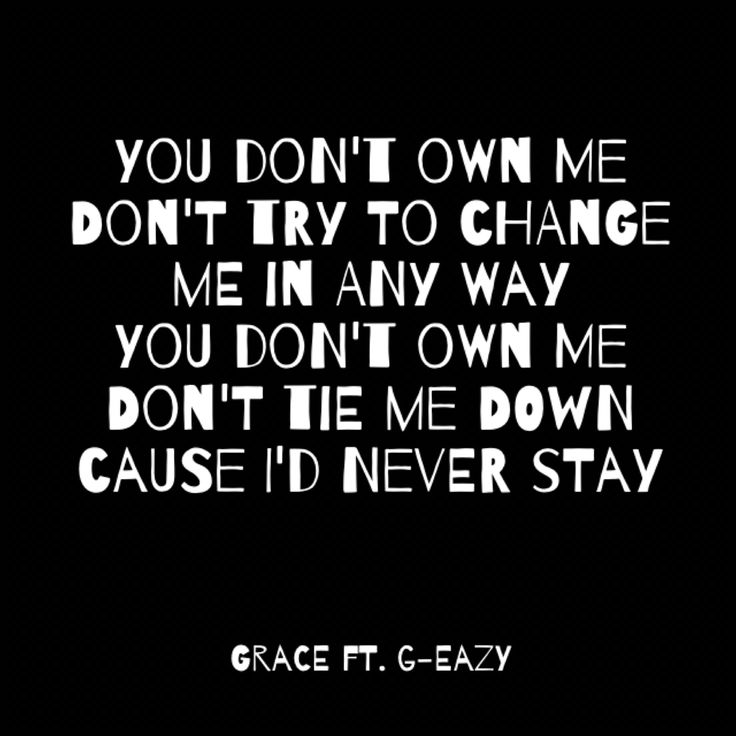 """You don't own me""  Grace ft. G-Eazy"