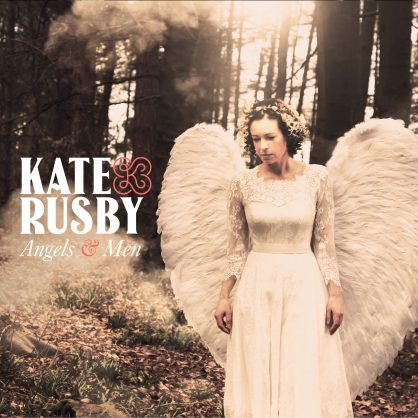 ANGELS AND MEN - Kate Rusby