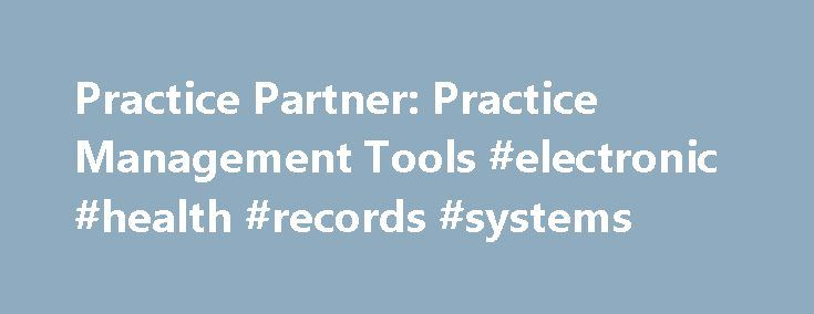 Practice Partner: Practice Management Tools #electronic #health #records #systems http://nebraska.remmont.com/practice-partner-practice-management-tools-electronic-health-records-systems/  # Practice Partner Practice Partner Practice Partner is an award-winning, certified electronic health record (EHR) and practice management solution that helps you do more for your patients while improving your bottom line. The technology has been proven nationwide to help practices of all sizes and…