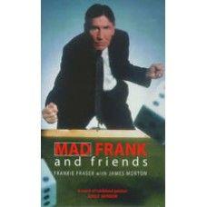 Frankie Fraser, signed book. Mad Frank and friends. Signed by Mad Frankie Fraser!