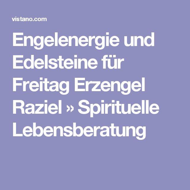 Engelenergie und Edelsteine für Freitag Erzengel Raziel » Spirituelle Lebensberatung
