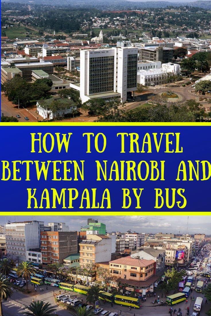 How to Travel Between Nairobi, Kenya and Kampala, Uganda