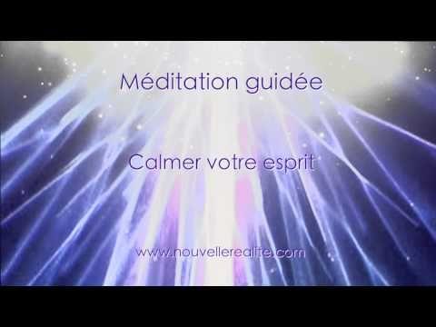Méditation guidée - Calmer votre esprit en augmentant votre fréquence vibratoire - YouTube