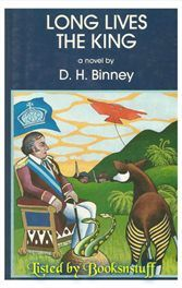 Long Lives the King - D H Binney