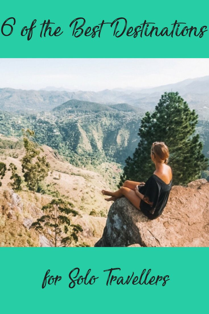 6 of the Best Destinations for Solo Travellers | Trips