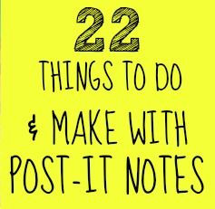 22 things to make with post-it's including a pinata, how to print on post-its, and a post it date night idea!  Amy will kill me