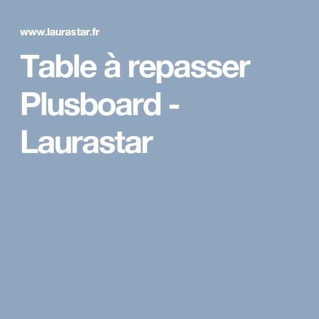 Table à repasser Plusboard - Laurastar