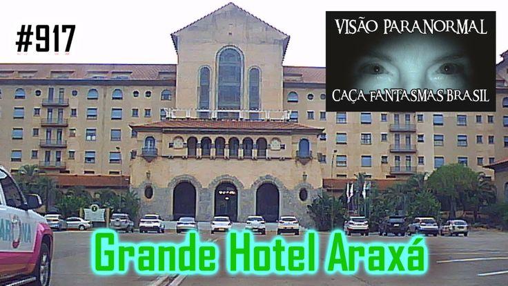 Grande Hotel Araxá - Caça Fantasmas Brasil - #917