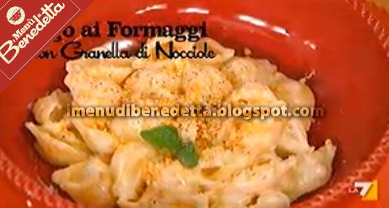 Pasta ai 4 Formaggi con Nocciole | la ricetta di Benedetta Parodi