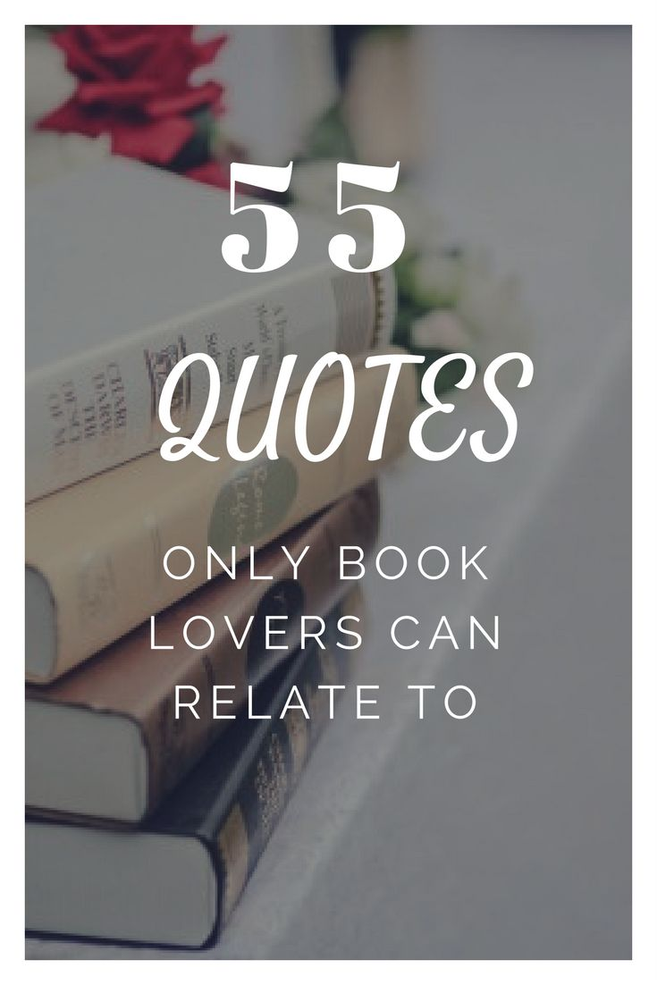 55 Quotes Only Book Lovers Can Relate To | Loud Life