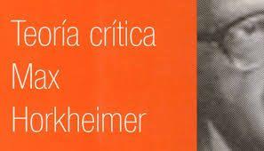 max horkheimer teoria critica