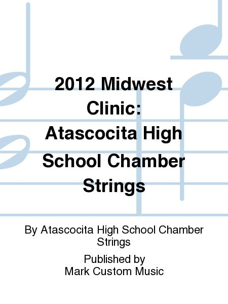 2012 Midwest Clinic: Atascocita High School Chamber Strings