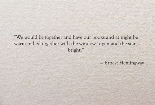 Relationship - We would be together and have our books  #Book, #ErnestHemingway, #Together