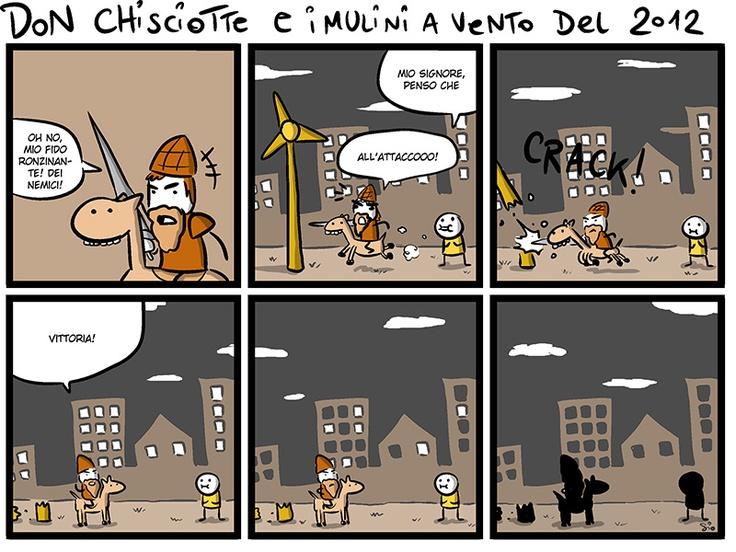 Don Chisciotte e i mulini a vento del 2012 - Like us on facebook! http://www.facebook.com/scomics