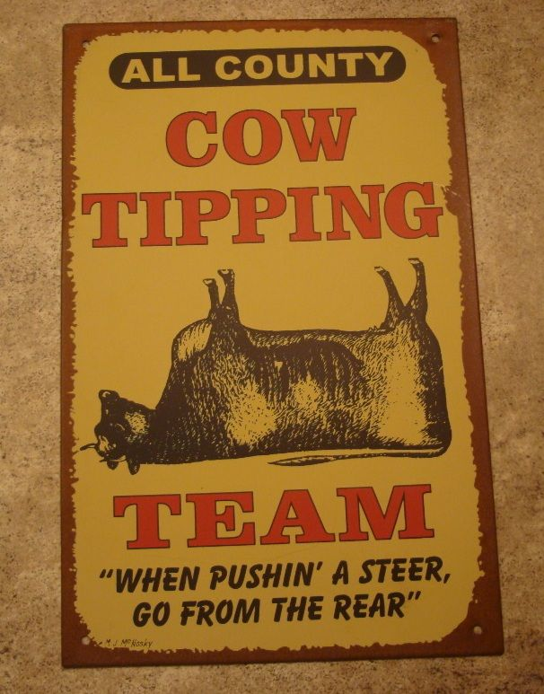 This would be cool to have with the collection i started for eric in our gaurage!! primitive decor | Cow Tipping Funny Country Primitive Farm Decor Sign | eBay