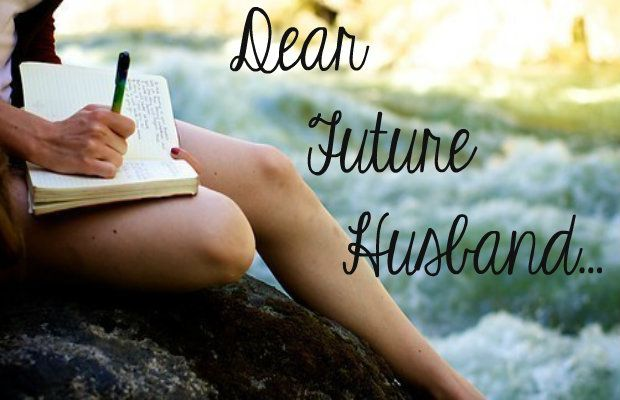 """Dear Future Husband... Have you ever made a """"Future Husband"""" list? A list of all of the qualities and quirks you want your future husband to have? I know I have. During a church retreat, one of our small group activities was to make a list of qualities you hope your future spouse to have. They said to keep these items ...  Read More at http://www.chelseacrockett.com/wp/teentalk/dear-future-husband/.  Tags: #DearFutureHusband, #FutureHusbandList, #LifeAdvice, #Relatio"""