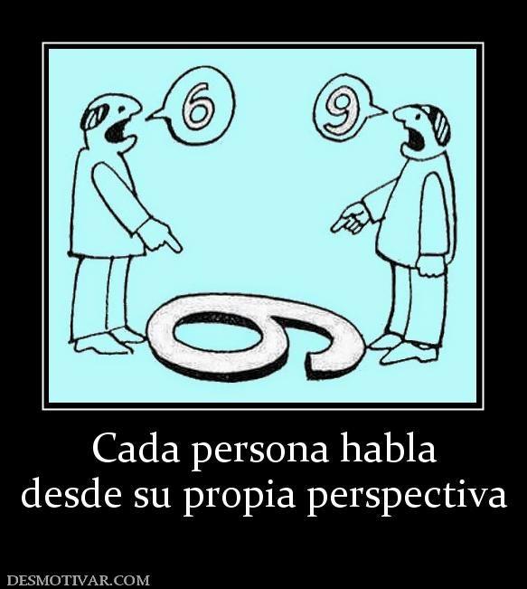 Cada persona habla desde su propia perspectiva