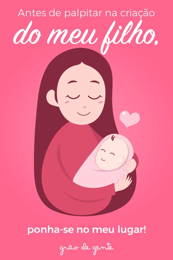 Mais empatia, por favor! Toda mãe tem que lidar com críticas, por isso lembre-se de pensar pelo lado dela antes de criticar!
