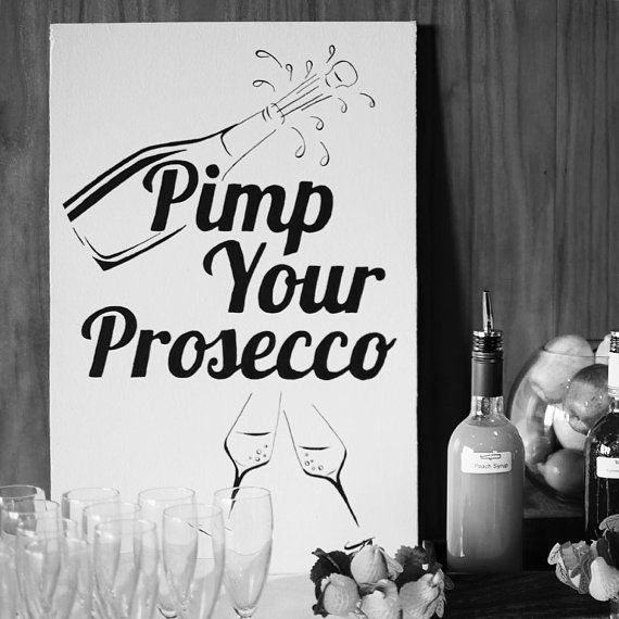 Pimp Your Prosecco hand painted wooden sign