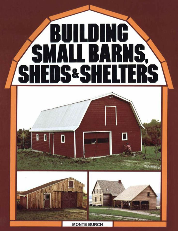 Amazon Building Small Barns Sheds Shelters EBook Monte Burch