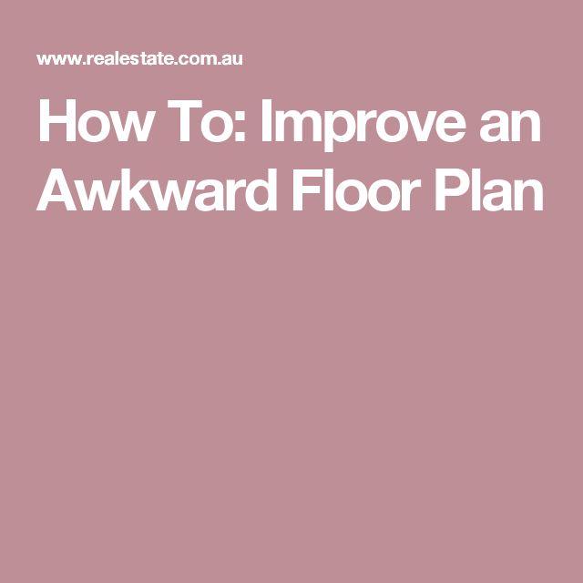 How To: Improve an Awkward Floor Plan