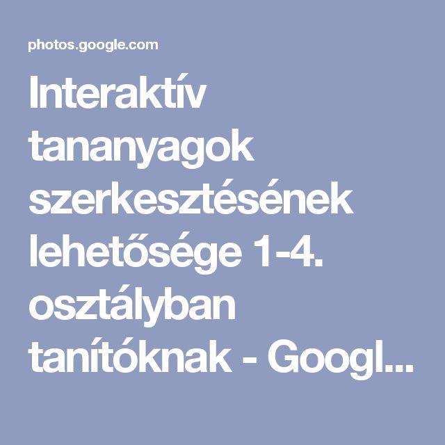Interaktív tananyagok szerkesztéséhez segítség 1-4. osztályban tanítóknak - Google Fotók