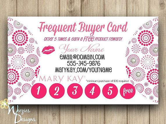 Mary Kay Frequent Buyer Card Business Card by WeeziesDesigns- Who wouldn't want to get discounted/free product for being a frequent buyer?!?! Visit my website at www.marykay.com/troylynn_adams or email me at troylynn_adams@marykay.com to start earning today!