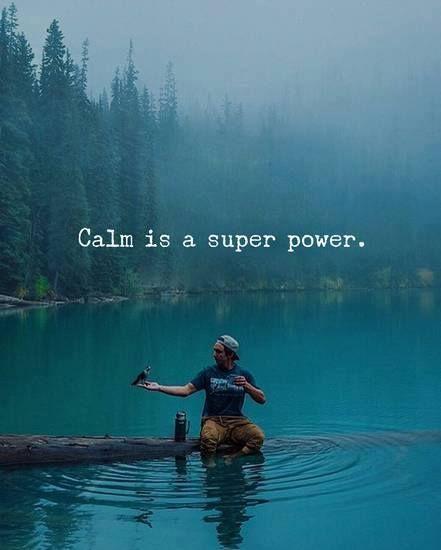 Calm is a super power/