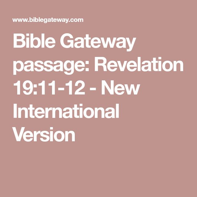 Bible Gateway passage: Revelation 19:11-12 - New International Version