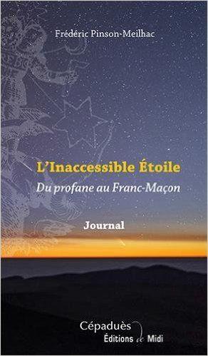 L Inaccessible Étoile – Du profane au Franc-Maçon
