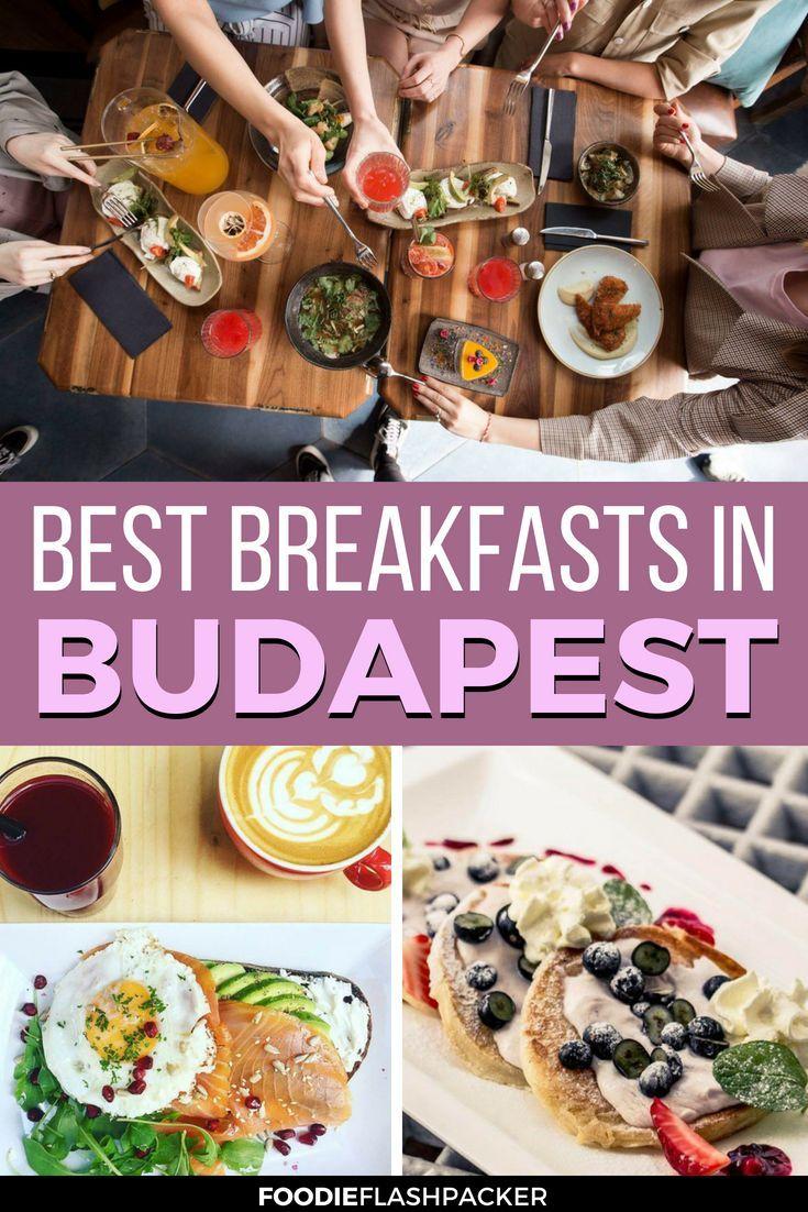 The 7 Best Breakfast And Brunch Restaurants In Budapest Hungary Best Breakfast Brunch Restaurants Foodie Travel