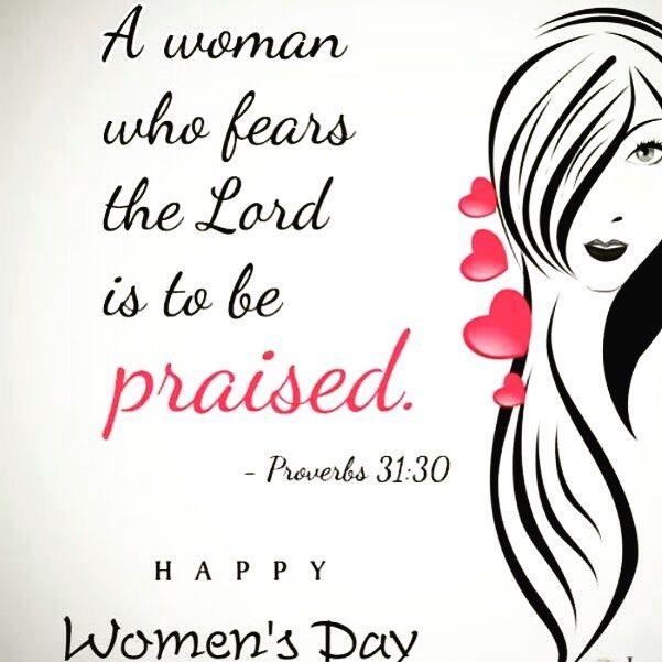 """""""...a mulher que teme ao Senhor essa sim será louvada"""". Provérbios 31:30b - Feliz Dia das Mulheres!"""