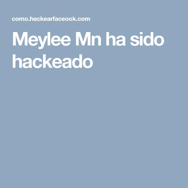 Meylee Mn ha sido hackeado