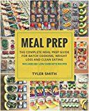Meal Prep: The Complete Meal Prep Guide for Batch Cooking Weight Loss and Clean Eating - Includes 60 Low Carb Keto Recipes (Low Carb Meal Prep Book 5) by Tyler Smith (Author) #Kindle US #NewRelease #Cookbooks #Food #Wine #eBook #ad